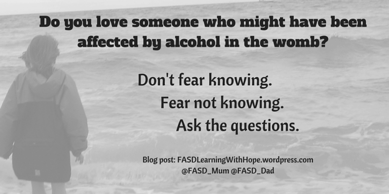 Do you love someone who might have been affected by alcohol in the womb?