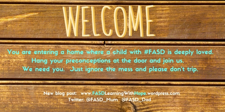 You are entering a home where a child with #FASD is deeply loved.Hang your disbelief at the door, and join us. We need you.